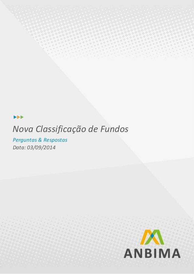 1 Nova Classificação de Fundos Perguntas & Respostas Data: 03/09/2014
