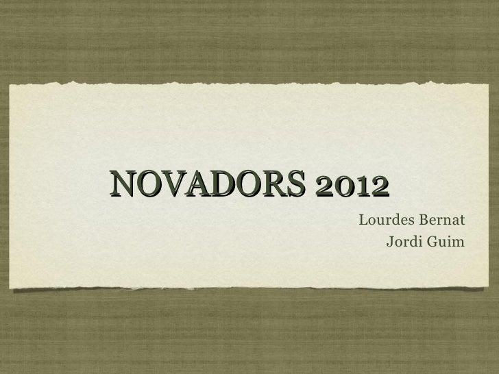 NOVADORS 2012           Lourdes Bernat              Jordi Guim