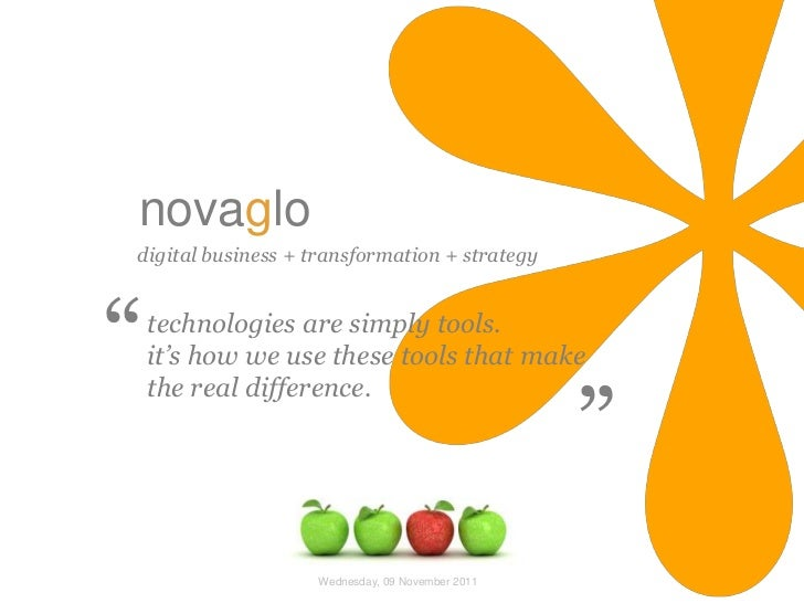 "novaglodigital business + transformation + strategy""   technologies are simply tools.    it's how we use these tools that ..."
