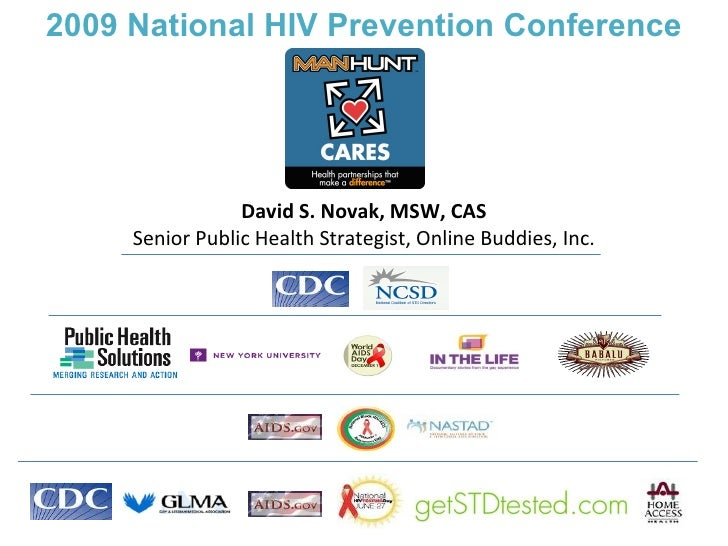 David S. Novak, MSW, CAS Senior Public Health Strategist, Online Buddies, Inc. 2009 National HIV Prevention Conference