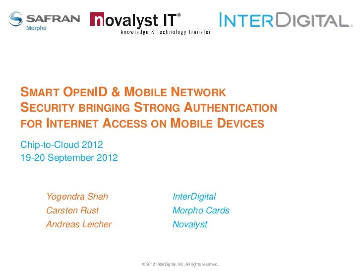 SMART OPENID & MOBILE NETWORKSECURITY BRINGING STRONG AUTHENTICATIONFOR INTERNET ACCESS ON MOBILE DEVICESChip-to-Cloud 201...
