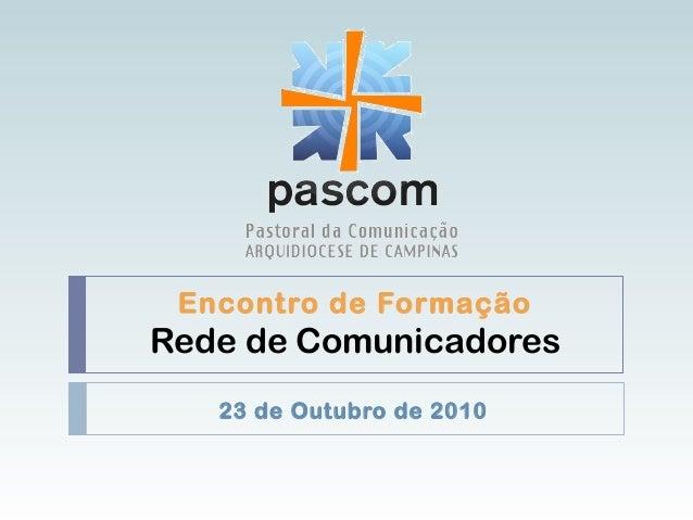 Encontro de Formação Rede de Comunicadores 23 de Outubro de 2010