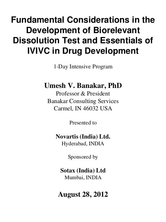 Fundamental Considerations in theDevelopment of BiorelevantDissolution Test and Essentials ofIVIVC in Drug Development1-Da...