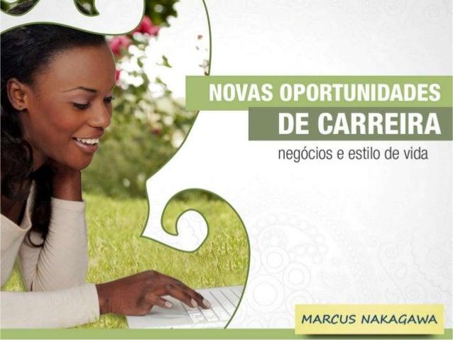 DE CARREIRA  negócios e estilo de vida  MARCUS NAKAGAWA