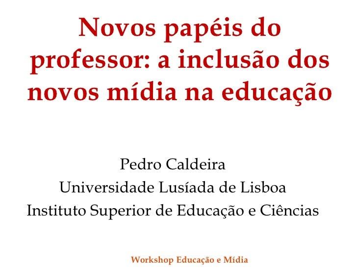 Novas papeis do_professor-pedro_caldeira