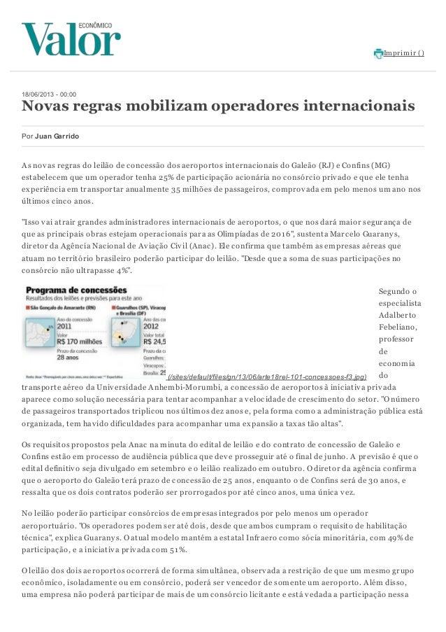 Imprimir ()(/sites/default/files/gn/13/06/arte18rel-101-concessoes-f3.jpg)18/06/2013 - 00:00Novas regras mobilizam operado...