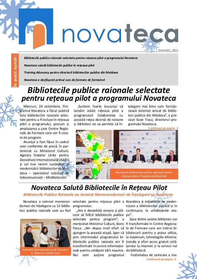 Decembrie, 2012În acest număr :                      Bibliotecile publice raionale selectate pentru rețeaua pilot a progra...