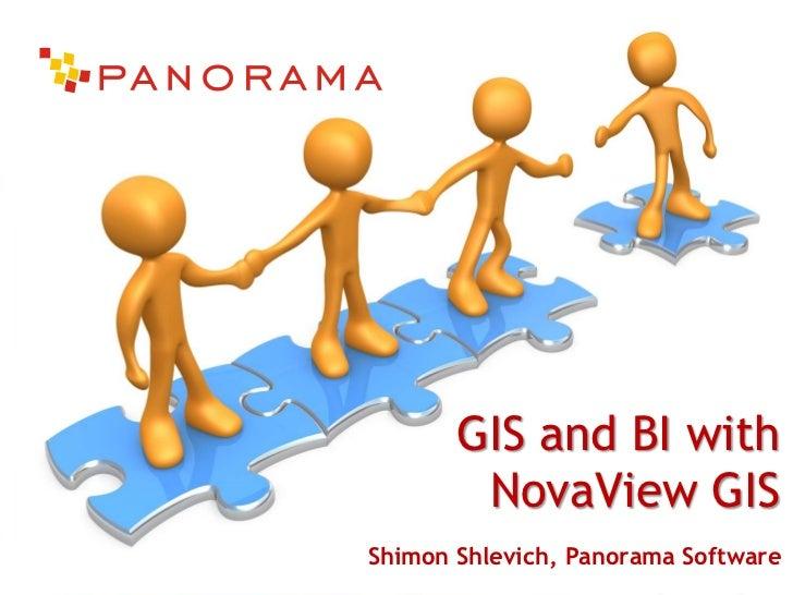 GIS and BI with NovaView GIS<br />Shimon Shlevich, Panorama Software<br />