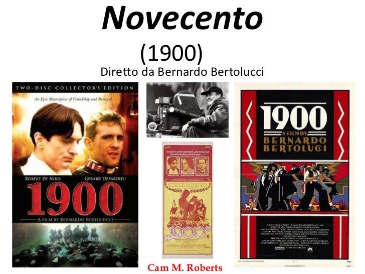 Novecento       (1900)Diretto da Bernardo Bertolucci        Cam M. Roberts