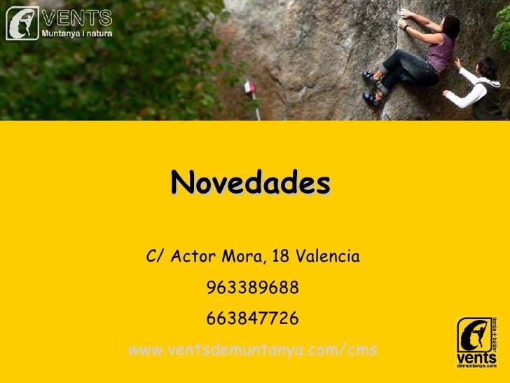 Novedades C/ Actor Mora, 18 Valencia 963389688 663847726 www.ventsdemuntanya.com/cms