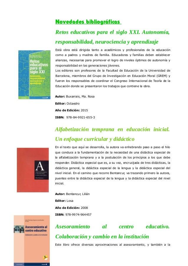 Novedades bibliográficas Retos educativos para el siglo XXI. Autonomía, responsabilidad, neurociencia y aprendizaje Está o...