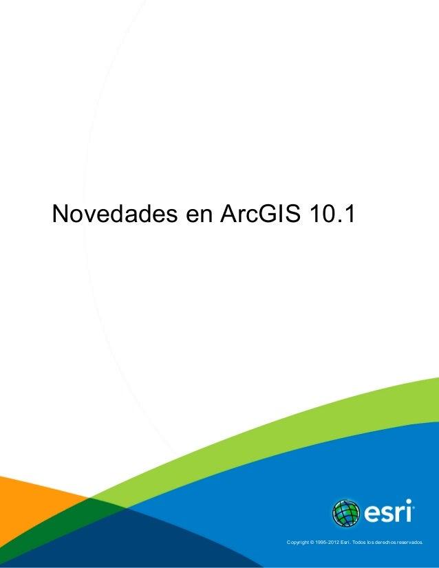 Novedades en ArcGIS 10.1                  Copyright © 1995-2012 Esri. Todos los derechos reservados.