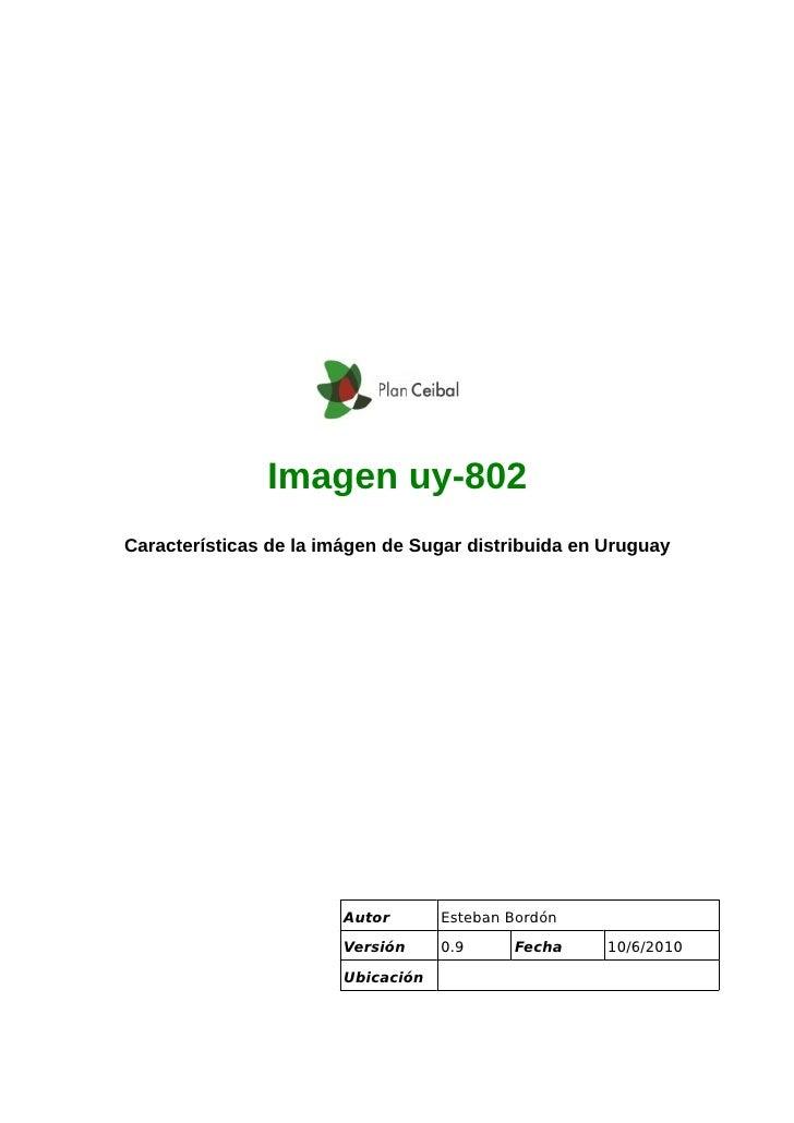 Imagen uy-802 Características de la imágen de Sugar distribuida en Uruguay                             Autor       Esteban...