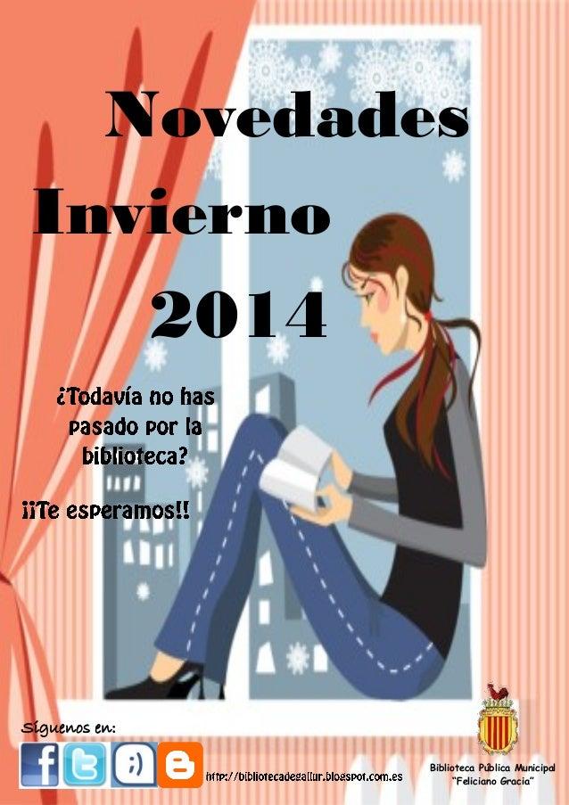 """Novedades Invierno 2014  Síguenos en: Biblioteca Pública Municipal """"Feliciano Gracia"""""""
