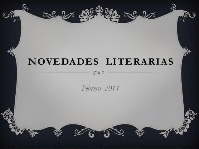 Novedades  Literarias FEBRERO 2014