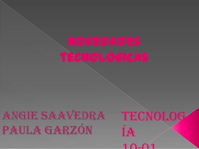Novedadestecnológicas        Tecnolog        ía