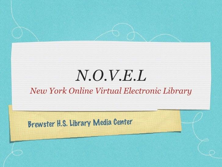 <ul><li>New York Online Virtual Electronic Library </li></ul>Brewster H.S. Library Media Center