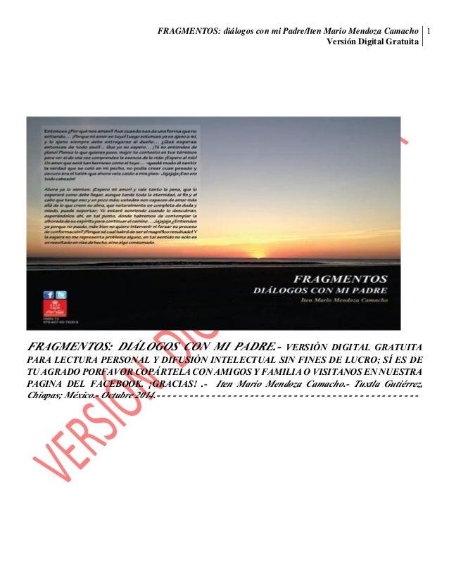 FRAGMENTOS: diálogos con mi Padre/Iten Mario Mendoza Camacho  Versión Digital Gratuita  1  FRAGMENTOS: DIÁLOGOS CON MI PAD...