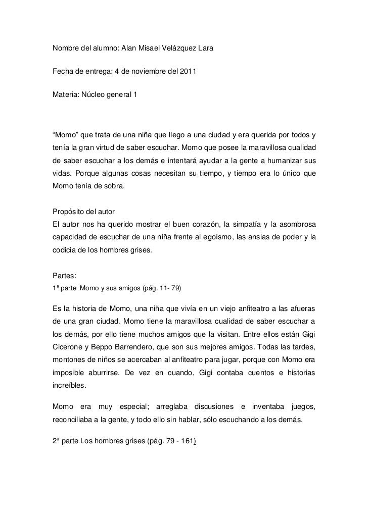"Nombre del alumno: Alan Misael Velázquez LaraFecha de entrega: 4 de noviembre del 2011Materia: Núcleo general 1""Momo"" que ..."