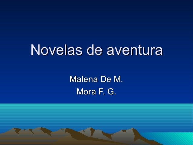 Novelas de aventura Malena De M. Mora F. G.