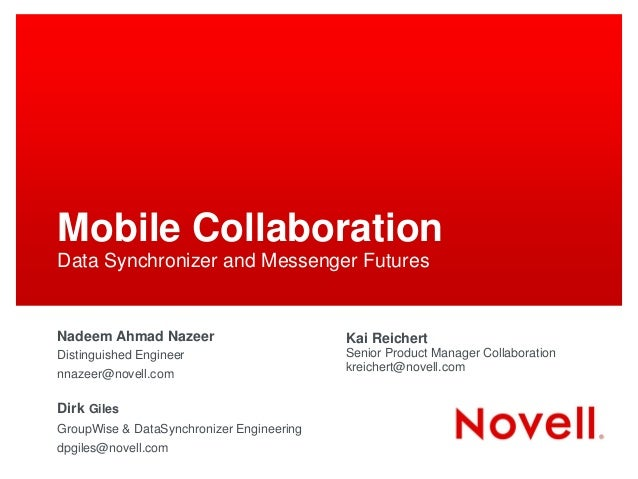 Mobile CollaborationData Synchronizer and Messenger FuturesNadeem Ahmad Nazeer                        Kai ReichertDistingu...