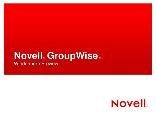 Novell GroupWise           ®         ®Windermere Preview