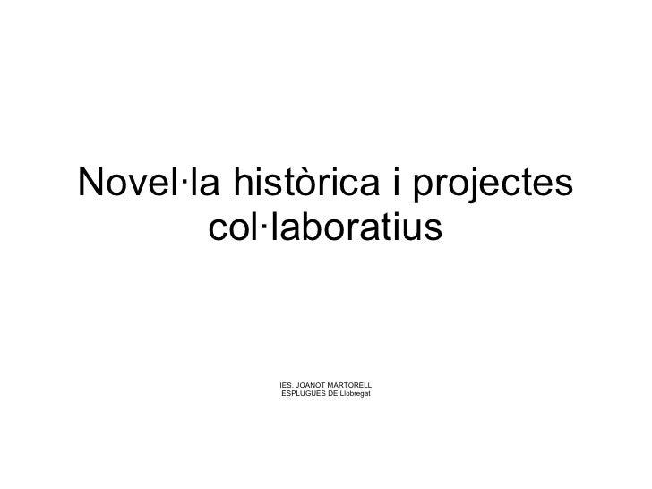 Novel·La HistòRica I Projectes Col·Laboratius
