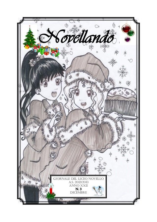 Novellando  Giornale del Liceo Novello         A.S. 2012/2013          Anno XXII              n. 3          Dicembre