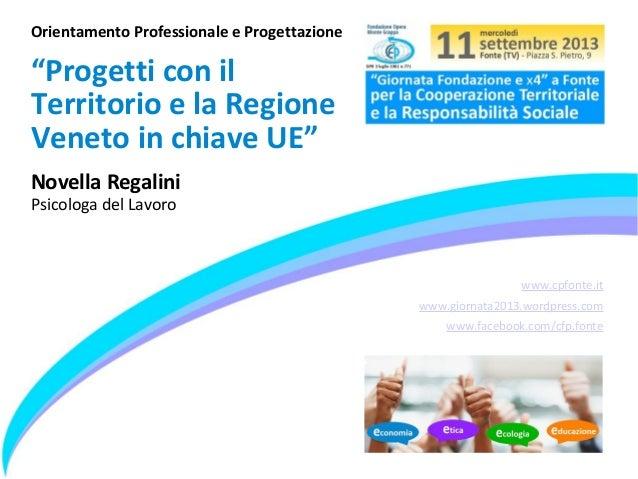 Novella Regalini - Progetti con il Territorio e la Regione Veneto in chiave UE - Giornata e x4 2013
