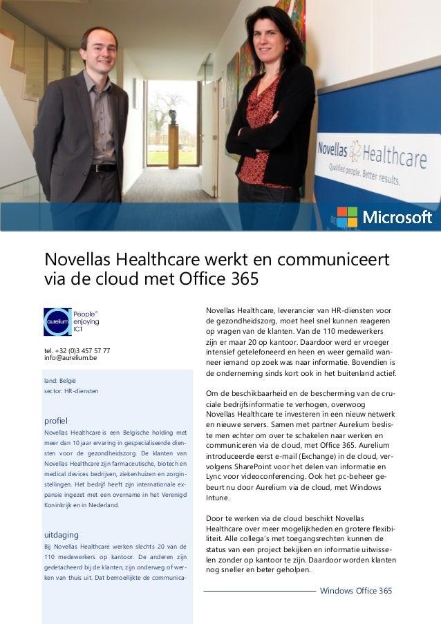 Novellas Healthcare werkt en communiceert via de cloud met Office 365  tel. +32 (0)3 457 57 77 info@aurelium.be land: Belg...