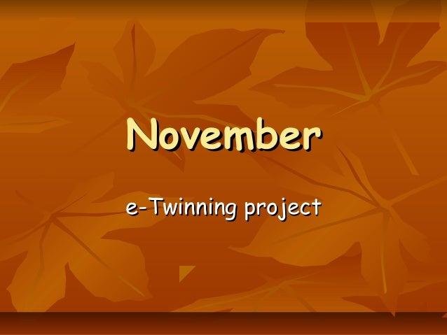 NovemberNovember e-Twinning projecte-Twinning project