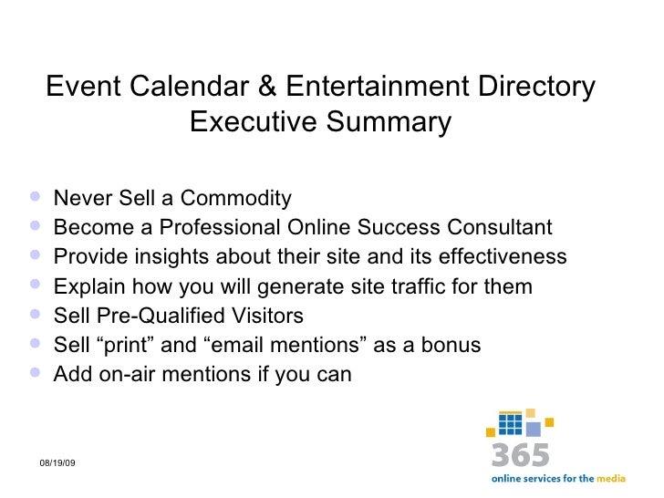 Event Calendar & Entertainment Directory Executive Summary <ul><li>Never Sell a Commodity </li></ul><ul><li>Become a Profe...