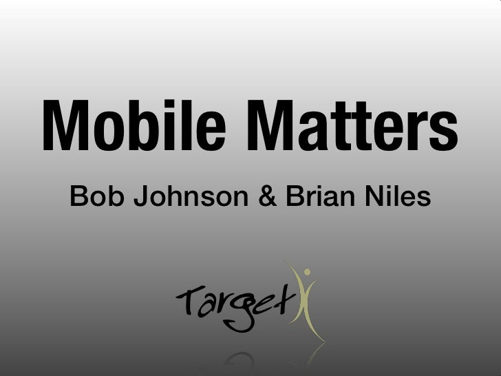 Mobile MattersBob Johnson & Brian Niles