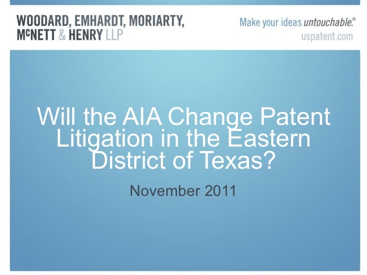Will the AIA Change Patent Litigation in the Eastern District of Texas? November 2011
