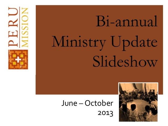Bi-annual Ministry Update Slideshow June – October 2013