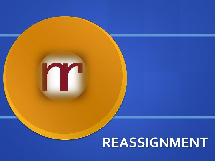 REASSIGNMENT