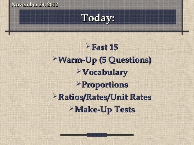 November 29, 2012                      Today:                       Fast 15              Warm-Up (5 Questions)          ...