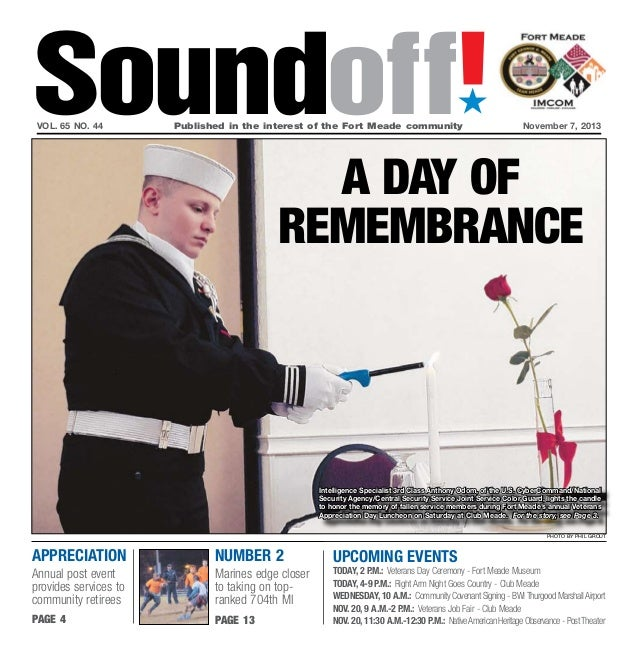 Soundoff! ´  vol. 65 no. 44  Published in the interest of the Fort Meade communityNovember 7, 2013  A day of remembrance...