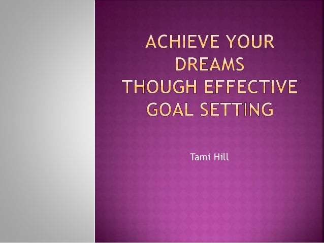 Achieve Your Dreams Through Effective Goal Setting