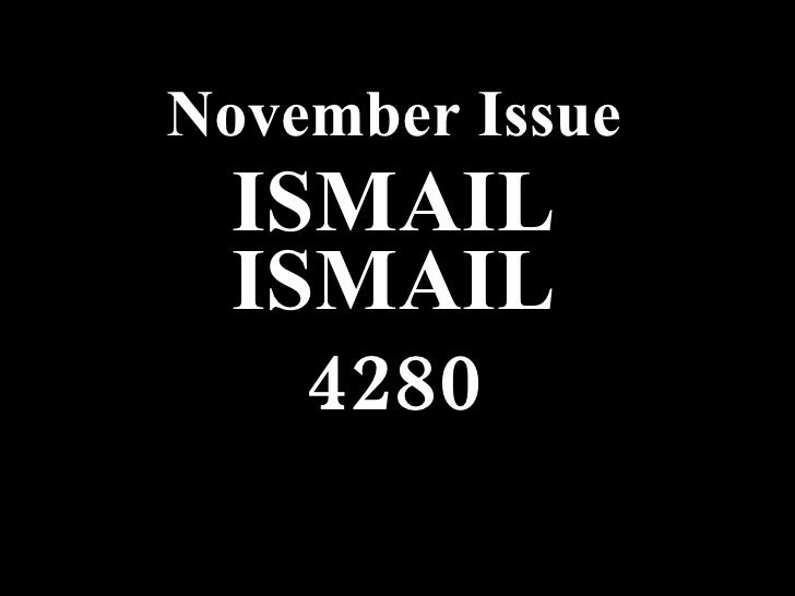 November Issue November Issue ISMAIL ISMAIL 4280