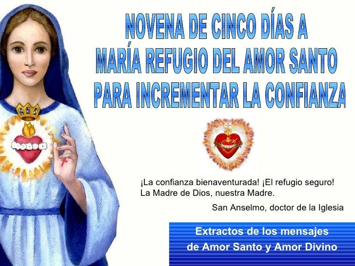 Extractos de los mensajes de Amor Santo y Amor Divino NOVENA DE CINCO DÍAS A  MARÍA REFUGIO DEL AMOR SANTO PARA INCREMENTA...