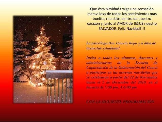 Que ésta Navidad traiga una sensación maravillosa de todos los sentimientos mas bonitos reunidos dentro de nuestro corazón...