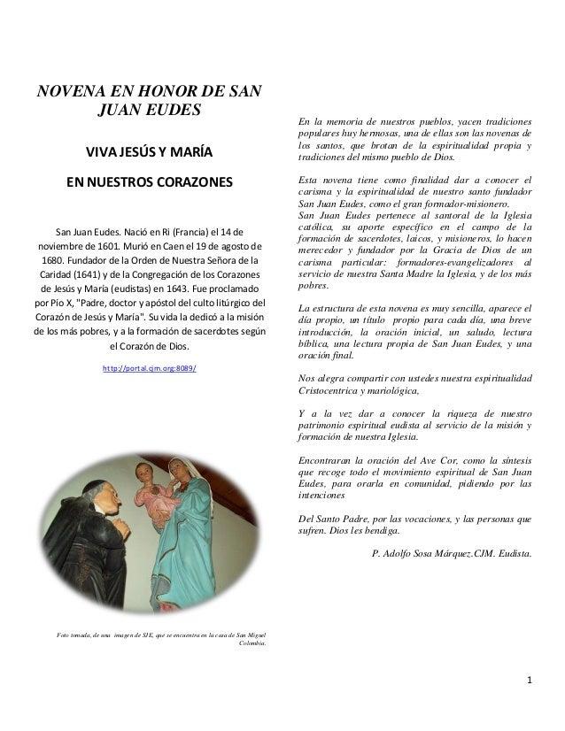 1 NOVENA EN HONOR DE SAN JUAN EUDES VIVA JESÚS Y MARÍA EN NUESTROS CORAZONES San Juan Eudes. Nació en Ri (Francia) el 14 d...
