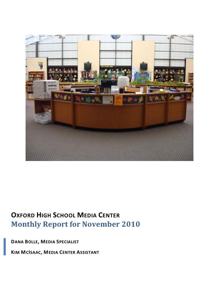 OXFORD HIGH SCHOOL MEDIA CENTERMonthly Report for November 2010DANA BOLLE, MEDIA SPECIALISTKIM MCISAAC, MEDIA CENTER ASSIS...