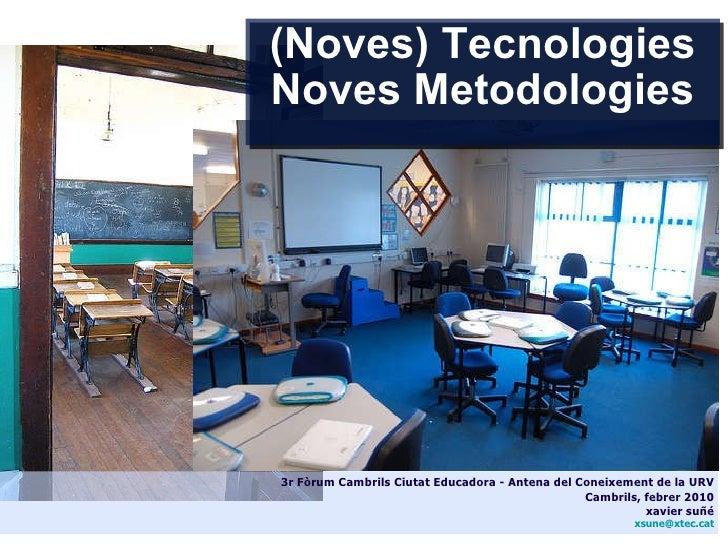 Noves Tecnologies Noves Metodologies