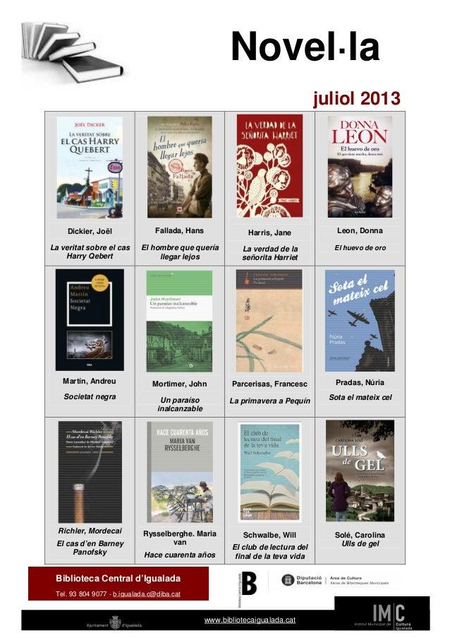 Novel·la juliol 2013 Dickier, Joël La veritat sobre el cas Harry Qebert Fallada, Hans El hombre que quería llegar lejos Ha...