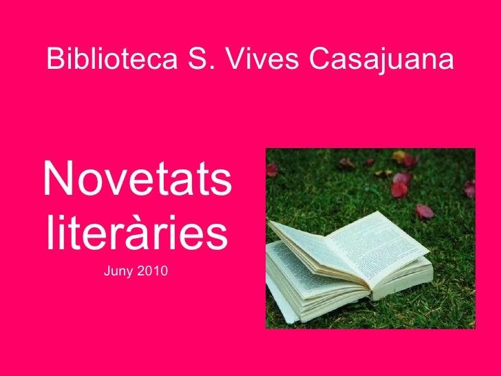 Biblioteca S. Vives Casajuana Novetats literàries Juny 2010