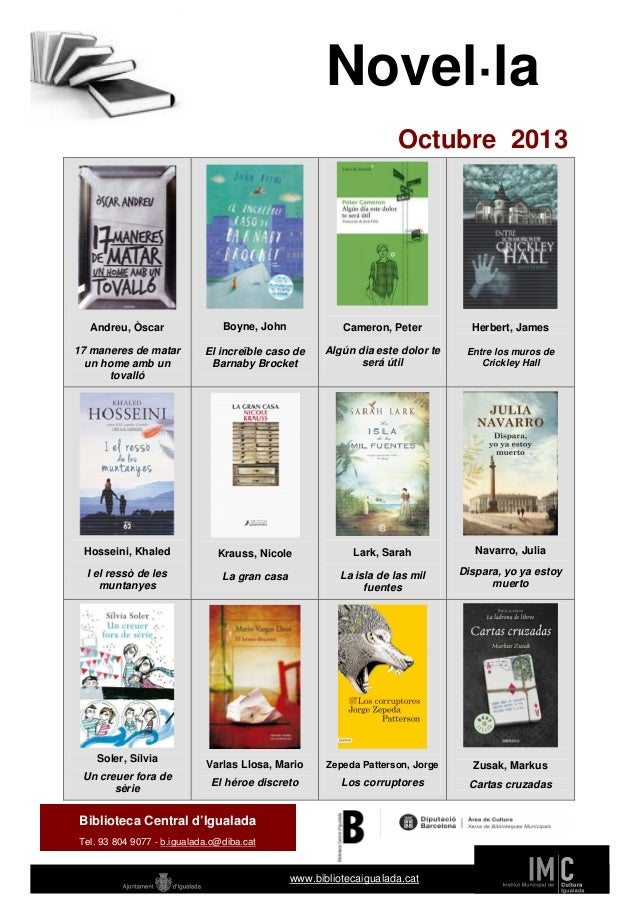 Novel·la Octubre 2013  Andreu, Òscar  Boyne, John  Cameron, Peter  Herbert, James  17 maneres de matar un home amb un tova...