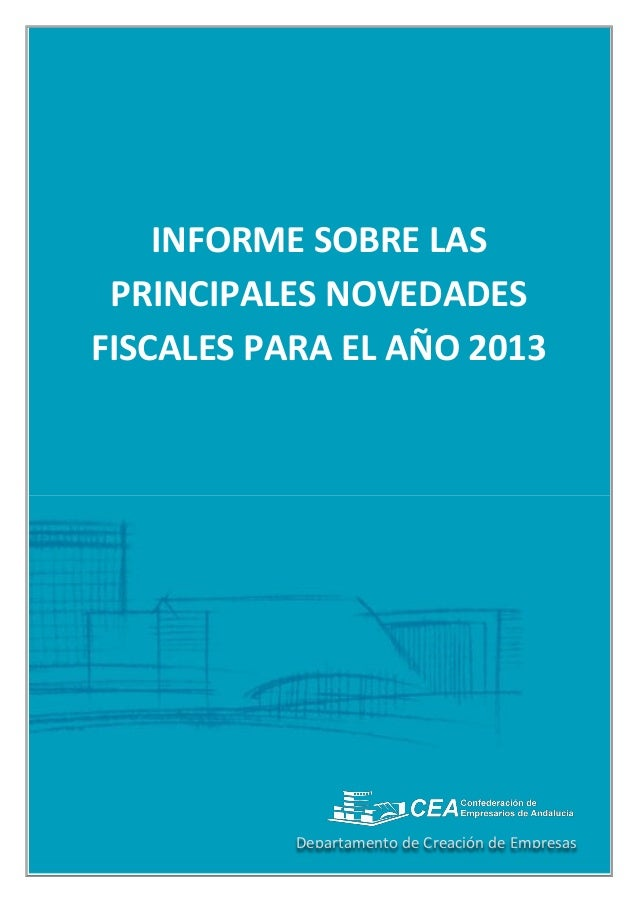 INFORME SOBRE LAS PRINCIPALES NOVEDADES FISCALES PARA EL AÑO 2013 Departamento de Creación de Empresas