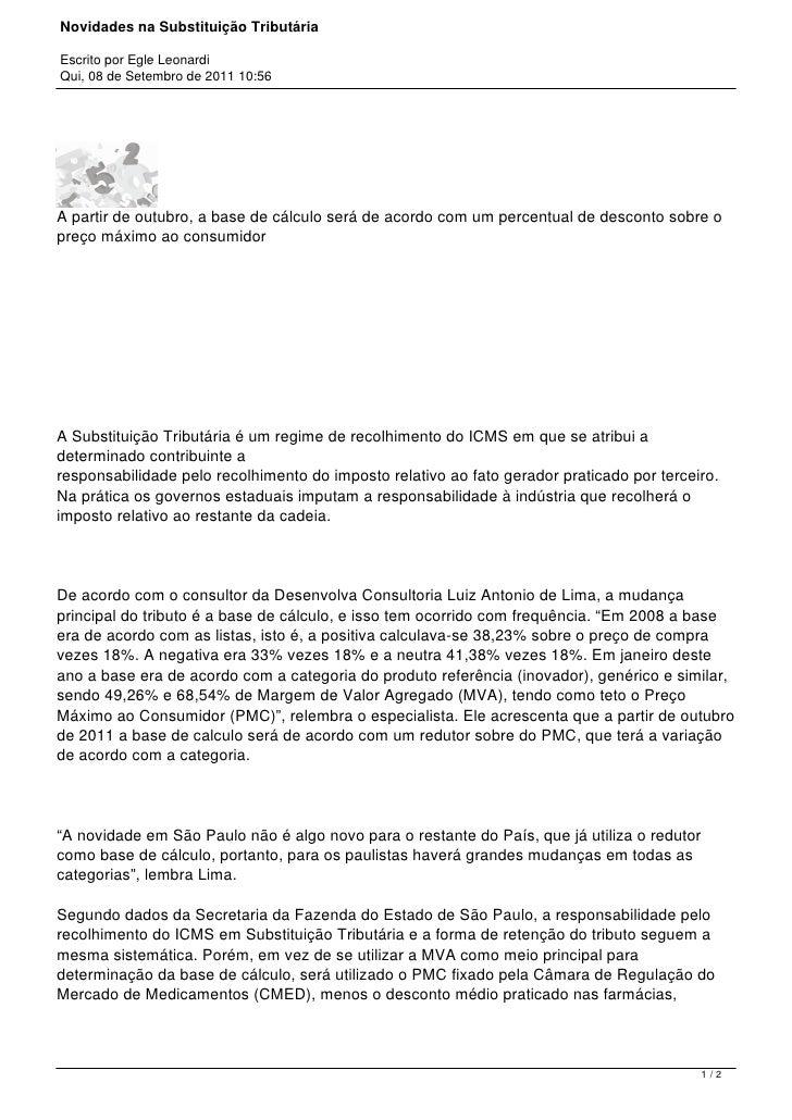 Novidades na Substituição TributáriaEscrito por Egle LeonardiQui, 08 de Setembro de 2011 10:56A partir de outubro, a base ...